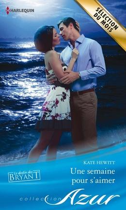 Couverture du livre : Le Destin des Bryant, Tome 1 : Une semaine pour s'aimer