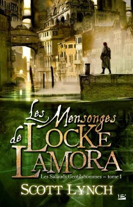 Couverture du livre : Les Salauds Gentilshommes, tome 1 : Les mensonges de Locke Lamora