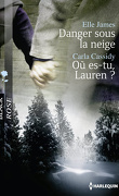 Danger sous la neige / Où es-tu, Lauren ?