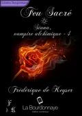 Siana, Vampire Alchimique, Tome 4: Feu sacré