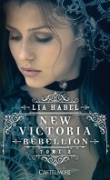 New Victoria, Tome 2 : Rébellion