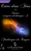 Siana, Vampire Alchimique, Tome 2 : Entre Deux Feux