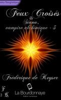 Siana, Vampire Alchimique, Tome 3 : Feux Croisés
