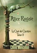 Alice Royale, Tome 2 : Le Chat du Cheshire