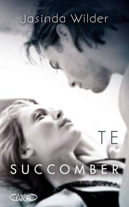Couverture du livre : Succomber, Tome 1 : Te succomber