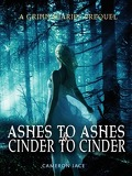 The Grimm Diaries Prequels, Tome 2 : Ashes to Ashes and Cinder to Cinder