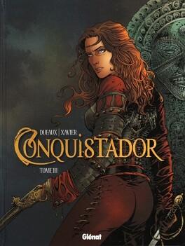 Couverture du livre : Conquistador, Tome 3