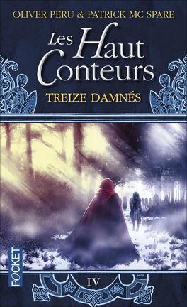 Couverture du livre : Les Haut Conteurs, tome 4 : Treize damnés