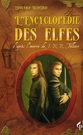L'encyclopédie des Elfes: d'après l'oeuvre de J.R.R Tolkien
