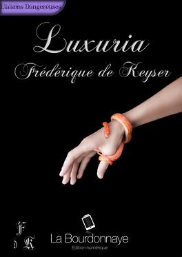 Couverture du livre : Luxuria, Tome 1 : Luxuria