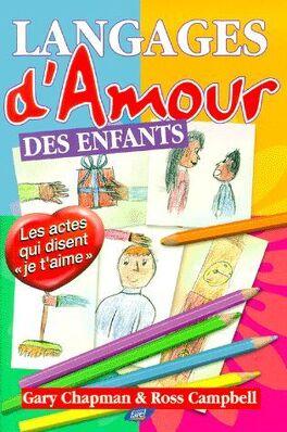 """Couverture du livre : Langages D'amour Des Enfants - Les Actes Qui Disent """" Je T'aime """""""