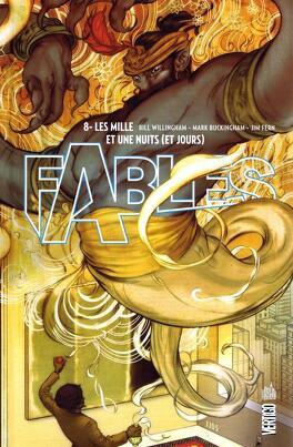 Couverture du livre : Fables, tome 8 : Les Mille et Une Nuits (et jours)