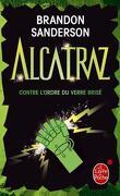 Alcatraz, tome 4 : Alcatraz contre l'ordre du verre brisé