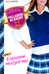 couverture Gallagher Academy, Tome 1 : Espionne malgré moi
