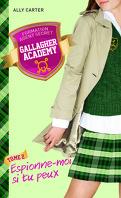Gallagher Academy, Tome 2 : Espionne-moi si tu peux