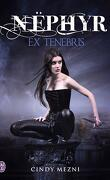 Nëphyr, Tome 1 : Ex Tenebris