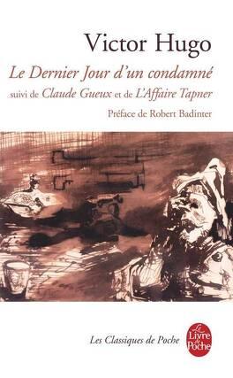 Couverture du livre : Le Dernier Jour d'un condamné suivi de Claude Gueux et de l'Affaire Tapner
