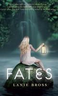 Fates, Tome 1 : Fates