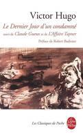Le Dernier Jour d'un condamné suivi de Claude Gueux et de l'Affaire Tapner