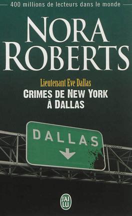 Couverture du livre : Lieutenant Eve Dallas, Tome 33 : Crimes de New York à Dallas
