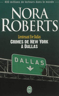Lieutenant Eve Dallas, Tome 33 : Crimes de New York à Dallas