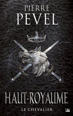 Couverture de Haut-Royaume, Tome 1 : Le Chevalier