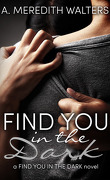 Find You in the Dark, Tome 1