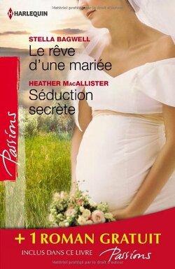 Couverture de Le rêve d'une mariée / Séduction secrète / Si longtemps loin de toi