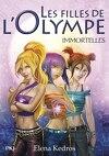 Les Filles de l'Olympe - Intégrale, tome 1 : Immortelles