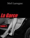 La Garce, tome 1