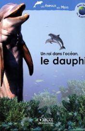 Couverture de Un roi dans l'océan, le dauphin