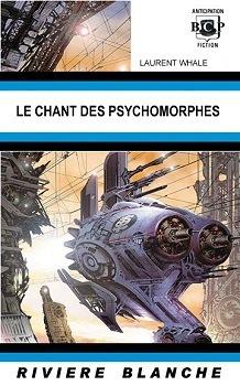 Couverture du livre : Le Chant des Psychomorphes
