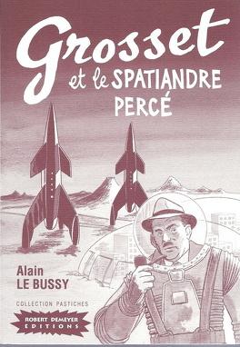 Couverture du livre : Les Enquêtes du Commissaire Grosset, tome 1 : Grosset et le spatiandre percé