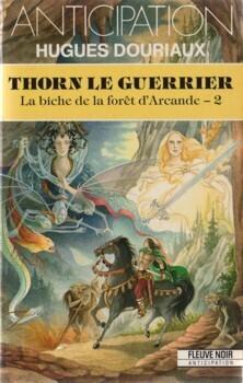 Couverture du livre : La biche de la forêt d'Arcande, tome 2 : Thorn le guerrier