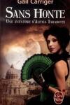 couverture Le Protectorat de l'Ombrelle, une Aventure d'Alexia Tarabotti, Tome 3 : Sans Honte