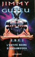 E. B. E. 1 : Alerte Rouge / E. B.E. 2 : L'entité noire d'Andamooka