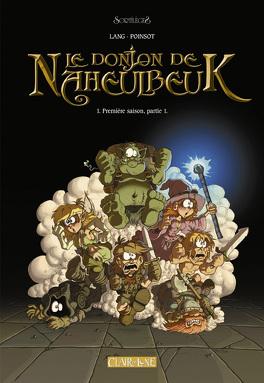 Couverture du livre : Le donjon de Naheulbeuk, tome 1 : Première saison, partie 1