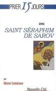 Prier 15 jours avec: saint Séraphim de Sarov