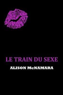 Couverture du livre : Le train du sexe