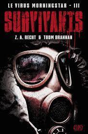 Couverture du livre : Le Virus Morningstar, Tome 3 : Survivants