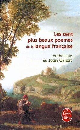 Couverture du livre : Les cent plus beaux poèmes de la langue française