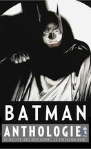 Batman Anthologie : 15 récits qui ont défini le chevalier noir