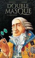 Double Masque, Tome 3: L'Archifou