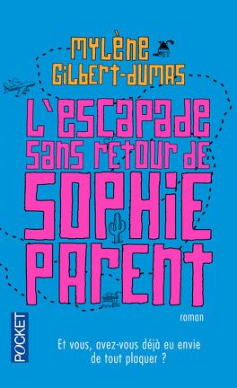 Couverture du livre : L'escapade sans retour de Sophie Parent