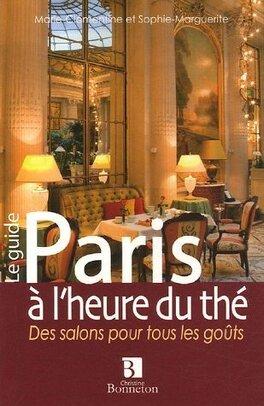 Couverture du livre : Paris à l'heure du thé : Des salons pour tous les goûts
