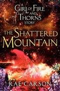 La trilogie de braises et de ronces, Tome 0,6 : The Shattered Mountain