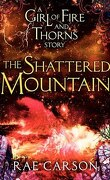 La trilogie de braises et de ronces, Tome 0,6 : The Shattered Mountain