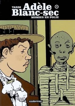 Couverture du livre : Adèle Blanc-sec : Volume 4, Momies en folie