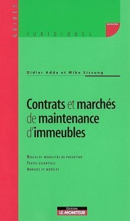 Couverture du livre : Contrats et marchés de maintenance d'immeubles : règles et modalités, textes essentiels, annexes et modèles