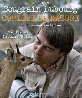 Couverture du livre : Curieux de nature : 30 ans de passion pour la planète